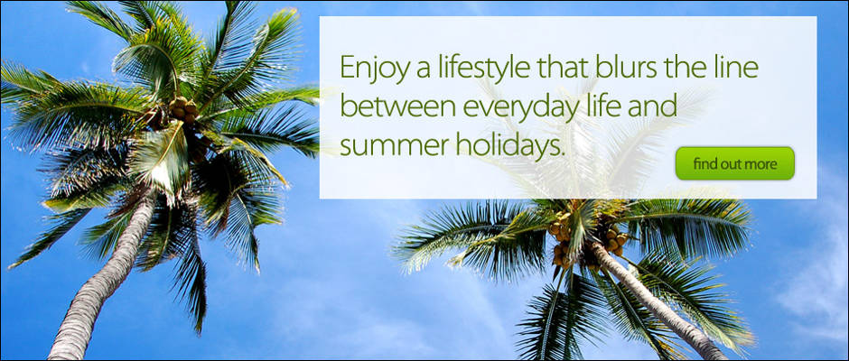Enjoy a lifestyle that blurs the line between everyday life and summer holidays